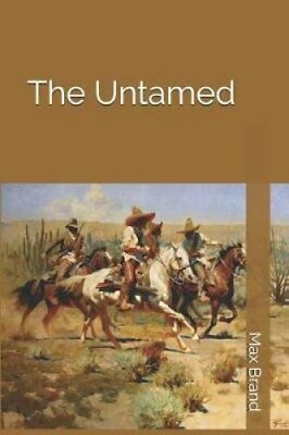 The Untamed by Max Brand 9781798206461 | Brand New | Free UK Shipping