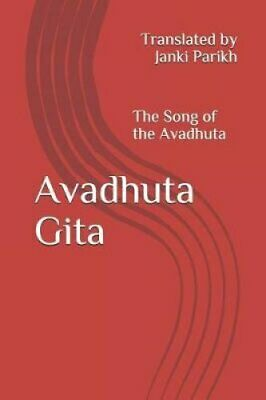 Avadhuta Gita The Song of the Avadhuta Translated by 9781981061488 | Brand New