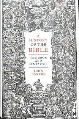 A History of the Bible The Book and Its Faiths by John Barton 9780241003916