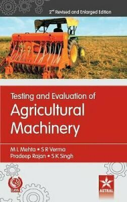 Testing and Evaluation of Agricultural Machinery 2nd Revised an... 9789388173735