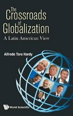 Crossroads Of Globalization, The: A Latin American View 9789813277304