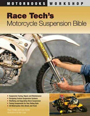 Race Tech's Motorcycle Suspension Bible by Paul Thede 9780760331408 | Brand New