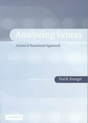 Analyzing Syntax A Lexical-Functional Approach by Paul R. Kroeger 9780521016544