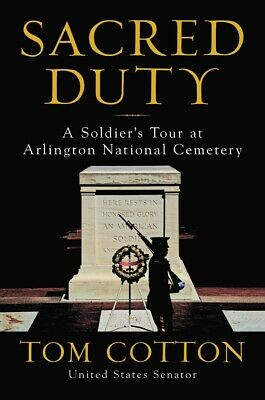Sacred Duty: A Soldier's Tour at Arlington National Cemetery Hardcover  2019