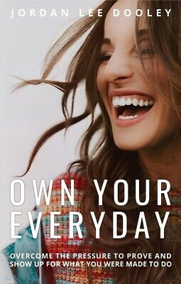Own Your Everyday: Overcome the Pressure to Prove and Show Up  Hardcover