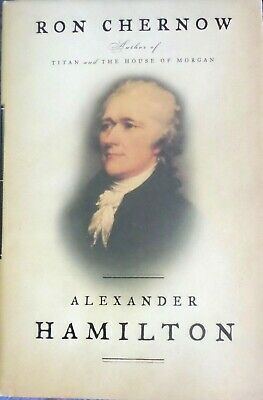 Alexander Hamilton by Ron Chernow (2004, Hardcover) 1st Print/First Edition VG