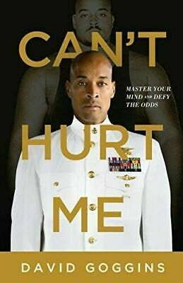 Can't Hurt Me: Master Your Mind and Defy the Odds by David Goggins PDF