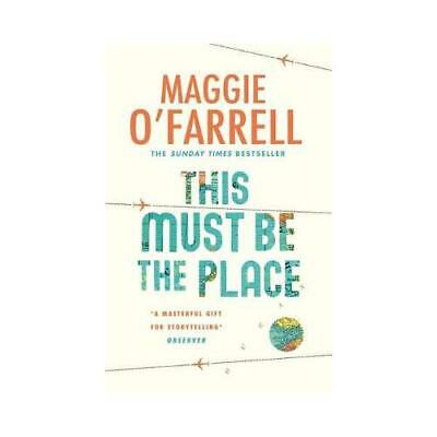 This Must Be the Place by Maggie O'Farrell (author)