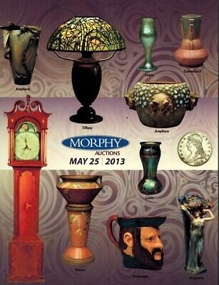 Morphy Auction 5/25/13 Catalog Art Pottery Roseville Redware Tiffany Glass Coins