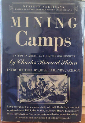 Mining Camps: A Study in American Frontier Government 1948 Charles Shinn