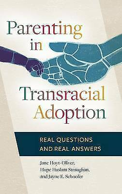 Parenting in Transracial Adoption: Real Questions and Real Answers by Jane...