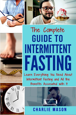 The Complete Guide to Intermittent Fasting  Heal Your Body [PDF,EB00K]