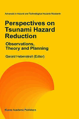 Perspectives on Tsunami Hazard Reduction: Observations, Theory and Planning...