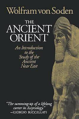 The Ancient Orient: An Introduction to the Study of the Ancient near East by...