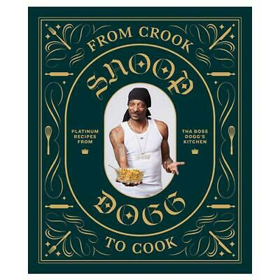 From Crook to Cook by Snoop Dogg (author)