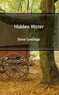 Hidden Water by Dane Coolidge 9781389552298   Brand New   Free UK Shipping