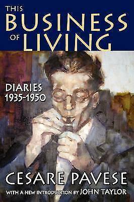 This Business of Living: Diaries 1935-1950 by Cesare Pavese (Paperback, 2009)