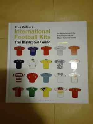 f9a91d7fb INTERNATIONAL FOOTBALL KITS True Colours  The Illustrated Guide ...