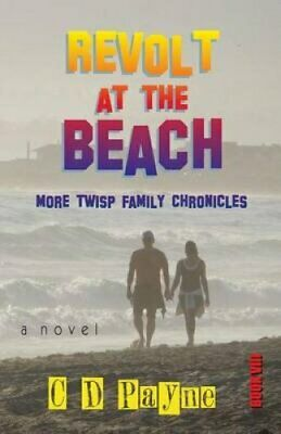 Revolt at the Beach: More Twisp Family Chronicles by C D Payne (Paperback /...