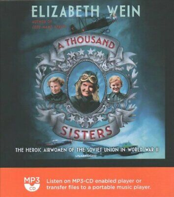 A Thousand Sisters The Heroic Airwomen of the Soviet Union in W... 9781982610197