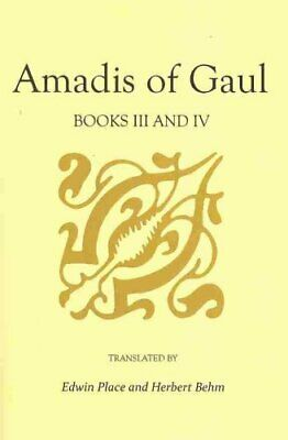Amadis of Gaul, Books III and IV by Edwin Place 9780813192321 | Brand New