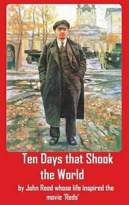 Ten Days That Shook the World by John Reed 9781940849331 | Brand New
