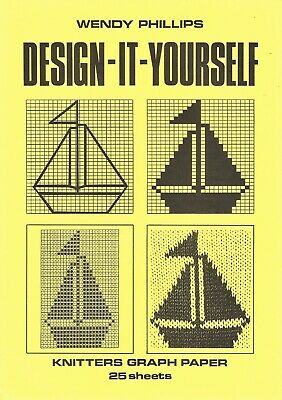 DESIGN-IT-YOURSELF Knitter's Graph Paper - by Wendy Phillips - 25 Double Side