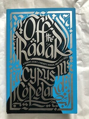 Off the Radar : A Father's Secret, a Mother's Heroism, and a Son's Quest by...