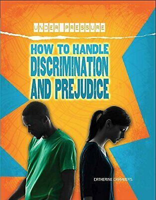 How to Handle Discrimination and Prejudice (Under Pressure)-Catherine Chamber