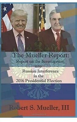 The Mueller Report on the Investigation Paperback by Robert S Mueller III NEW