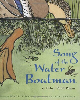 Song of the Water Boatman and Other Pond Poems (Bccb Blue Ribbon Nonfiction B.
