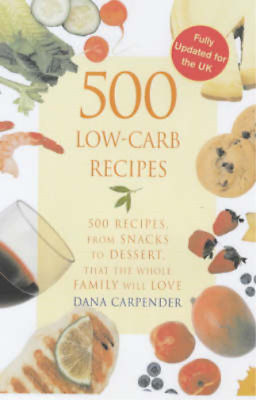 500 Low-carb Recipes, Dana Carpender, Used; Good Book