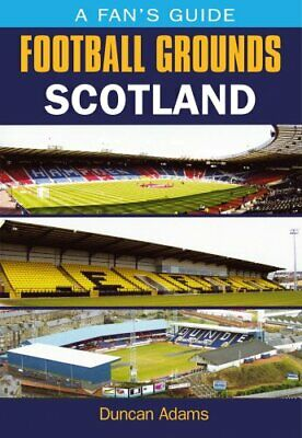 Fans Football Grounds: Scotland (Fans Guide to Football Grounds), D. Adams, Used