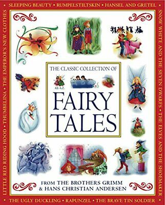 The Classic Collection of Fairy Tales: From the Brothers Grimm and Hans Christia