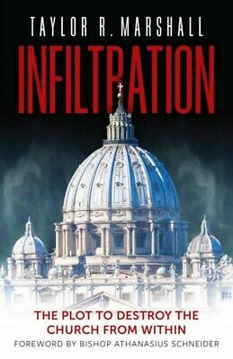 Infiltration: The Plot to...by Taylor Marshall HARDCOVER 2019