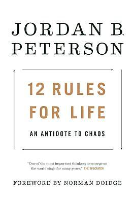 Jordan B. Peterson ~ 12 Rules for Life: An Antidote to Chaos 9780345816023
