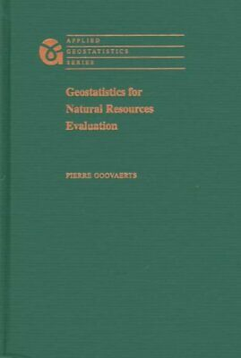 Geostatistics for Natural Resources Evaluation by Pierre Goovaerts (Hardback,...