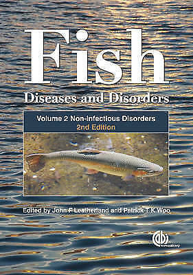 Fish Diseases and Disorders: v. 2: Non-infectious Disorders by CABI...