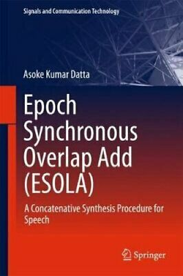Epoch Synchronous Overlap Add (ESOLA) A Concatenative Synthesis... 9789811070150