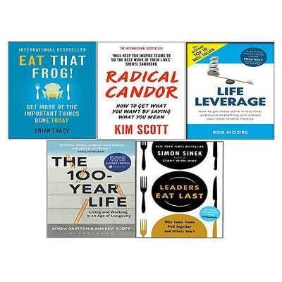 Eat That Frog!,Life Leverage,100-Year Life,Radical Candor 5 Books Collection Set