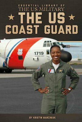 The US Coast Guard by Kristin Marciniak 9781624034343 | Brand New