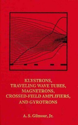 Principles of Klystrons, Traveling Wave Tubes, Magnetrons, Cross-Field...
