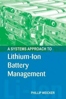 A Systems Approach to Lithium-Ion Battery Management by Phil Weicker...
