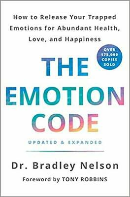 The Emotion Code.. by Dr. Bradley Nelson HARDCOVER 2019