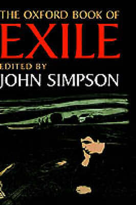 The Oxford Book of Exile by Oxford University Press (Hardback, 1995)