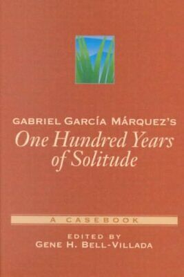 Gabriel Garcia Marquez's One Hundred Years of Solitude: A Casebook by Oxford...