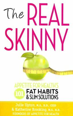 Real Skinny: Appetite for Health's 101 Fat Habits & Slim Solutions by Julie...