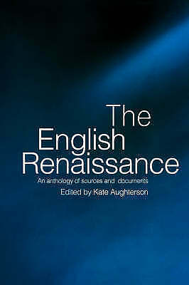 The English Renaissance: An Anthology of Sources and Documents by Taylor &...