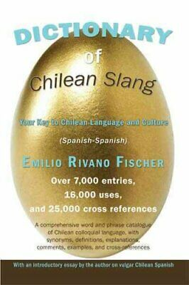 Dictionary of Chilean Slang Your Key to Chilean Language and Cu... 9781452081151