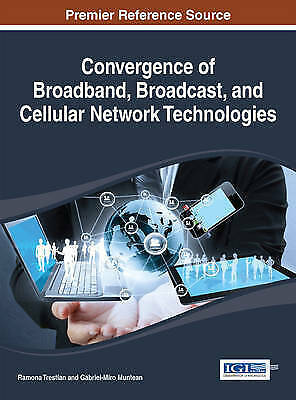 Convergence of Broadband, Broadcast, and Cellular Network Technologies by...